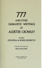 777 and Other Qabalistic Writings of Aleister Crowley by Aleister Crowley Israel Regardie C. Allan Bennett