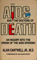 AIDS And the Doctors of Death An Inquiry into the Origin of the AIDS Epidemic by Alan Cantwell