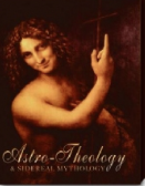 Astro-Theology and Sidereal Mythology by Michael Tsarion