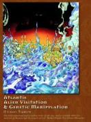 Atlantis, Alien Visitation, and Genetic Manipulation by Michael Tsarion