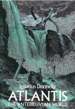 Atlantis The Antediluvian World by Ignatius Donnelly