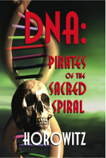 DNA Pirates Of The Sacred Spiral by Leonard G. Horowitz