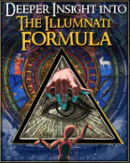 Deeper Insights into the Illuminati Formula by Fritz Springmeier