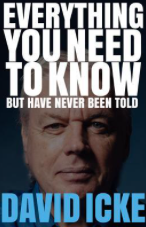 Everything You Wanted to Know But Were Never Told by David Icke