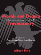 Morals and Dogma of the Ancient and Accepted Scottish Rite Freemasonry by Albert Pike