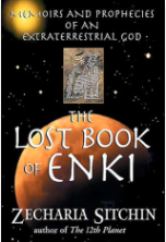 The Lost Book of Enki Memoirs and Prophecies of an Extraterrestrial God by Zecharia Sitchin