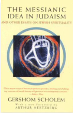 The Messianic Idea in Judaism And Other Essays on Jewish Spirituality by Gershom Scholem