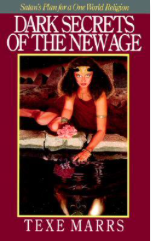 Dark Secrets of the New Age Satan's Plan for a One World Religion by Texe Marrs